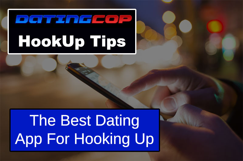 best dating app for hooking up
