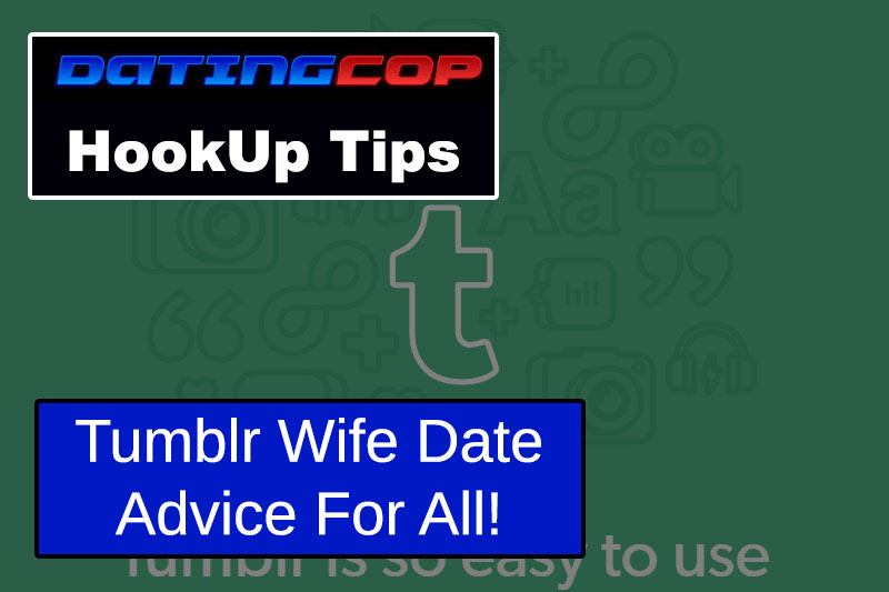 wife date Tumblr advice