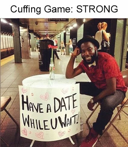 Cuffing Season date meme